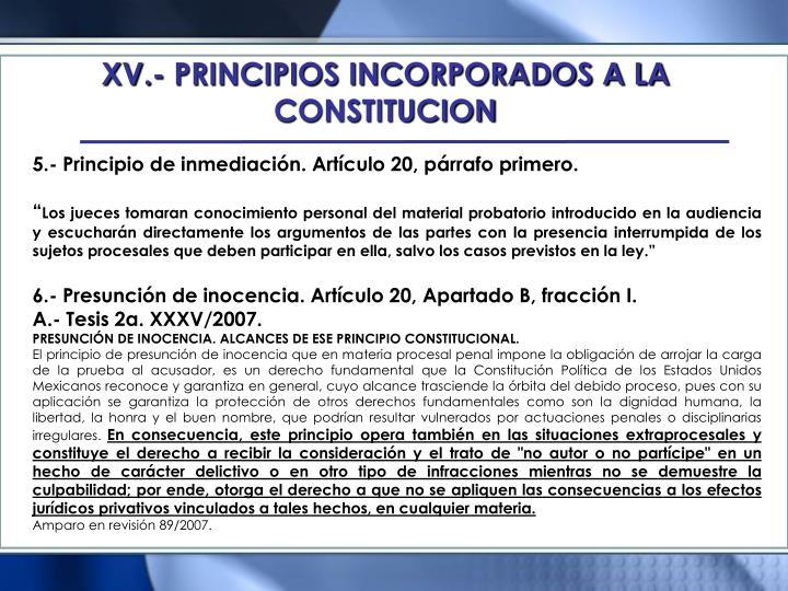 XV.- PRINCIPIOS INCORPORADOS A LA CONSTITUCION