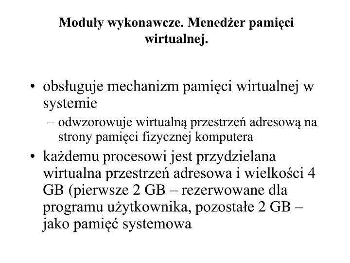 Moduły wykonawcze. Menedżer pamięci wirtualnej.