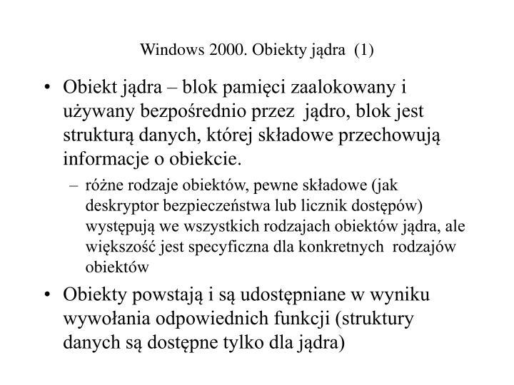 Windows 2000. Obiekty jądra  (1)