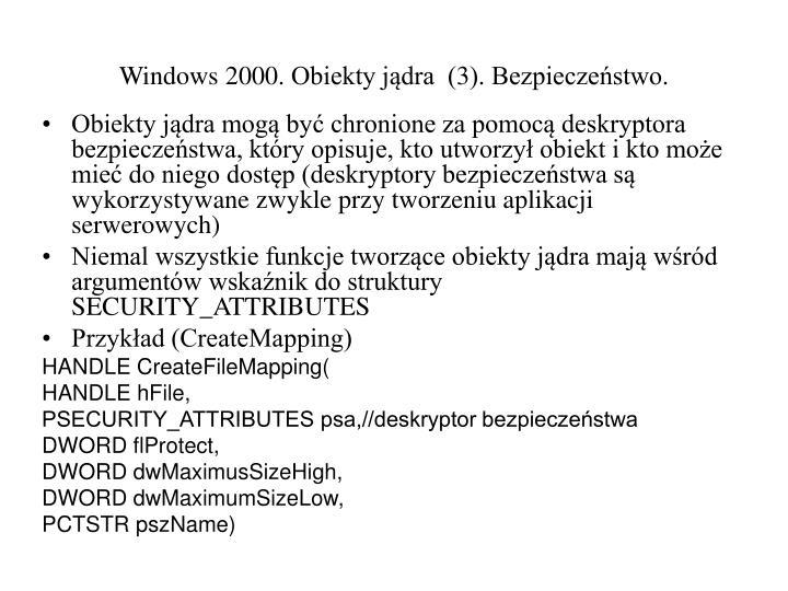 Windows 2000. Obiekty jądra  (3). Bezpieczeństwo.