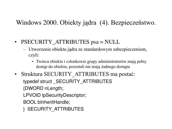 Windows 2000. Obiekty jądra  (4). Bezpieczeństwo.