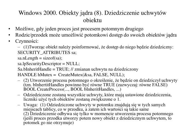 Windows 2000. Obiekty jądra (8). Dziedziczenie uchwytów obiektu