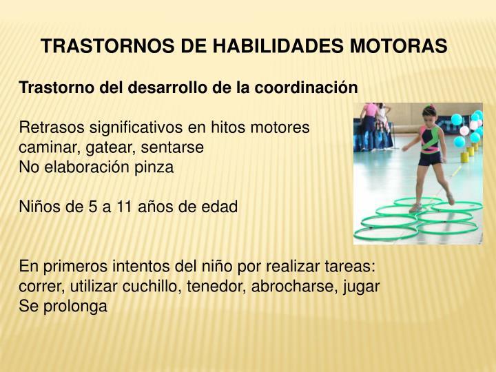 TRASTORNOS DE HABILIDADES MOTORAS