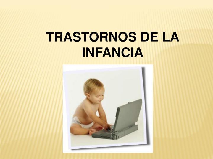 TRASTORNOS DE LA INFANCIA