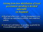 arising from how distribution of local government spending is decided nationally in england