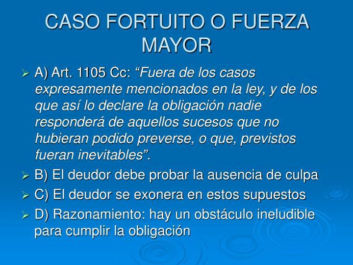 CASO FORTUITO O FUERZA MAYOR