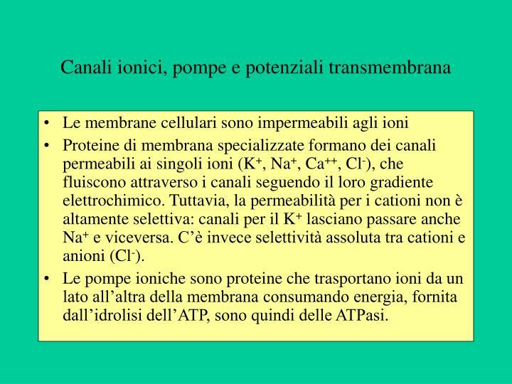 Canali ionici, pompe e potenziali transmembrana