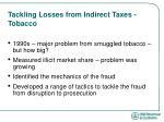 tackling losses from indirect taxes tobacco