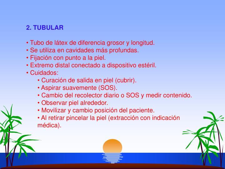 2. TUBULAR