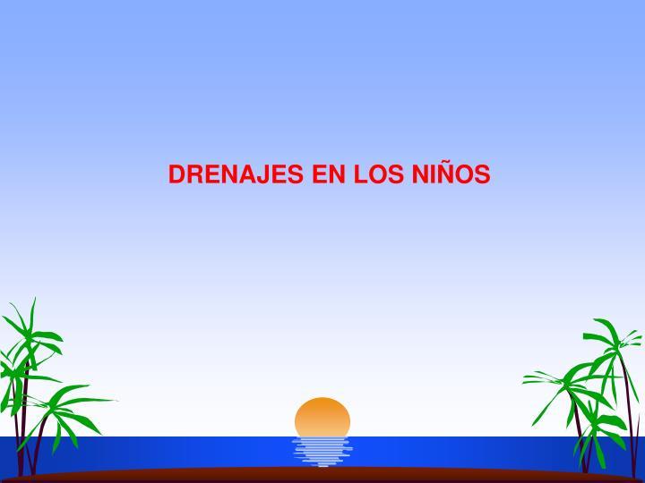 DRENAJES EN LOS NIÑOS