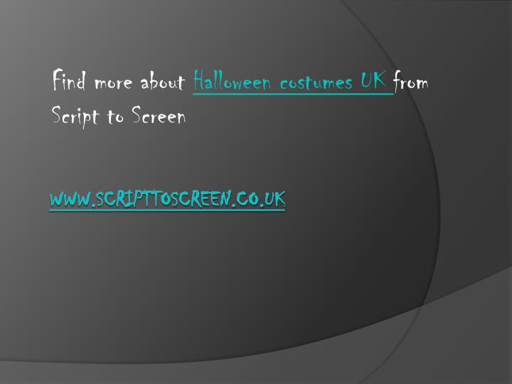 Find more about halloween costumes uk from script to screen