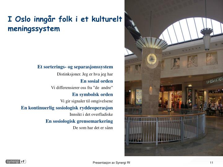 I Oslo inngår folk i et kulturelt meningssystem