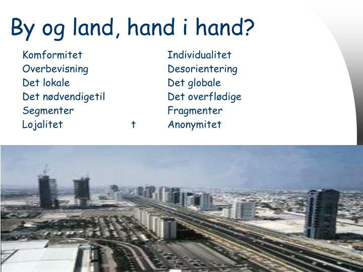 By og land, hand i hand?