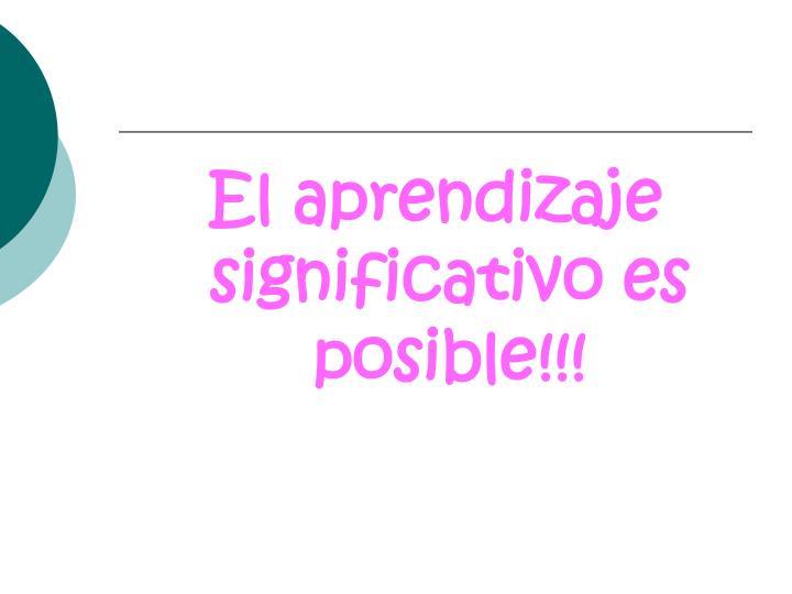 El aprendizaje significativo es posible!!!