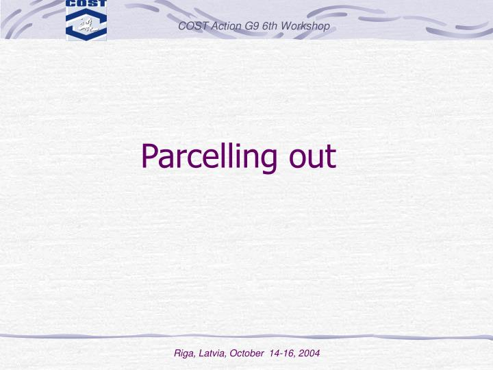 Parcelling out