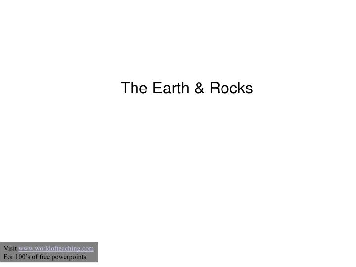 The earth rocks