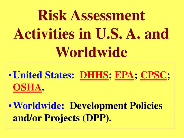 Risk Assessment Activities in U.S. A. and Worldwide