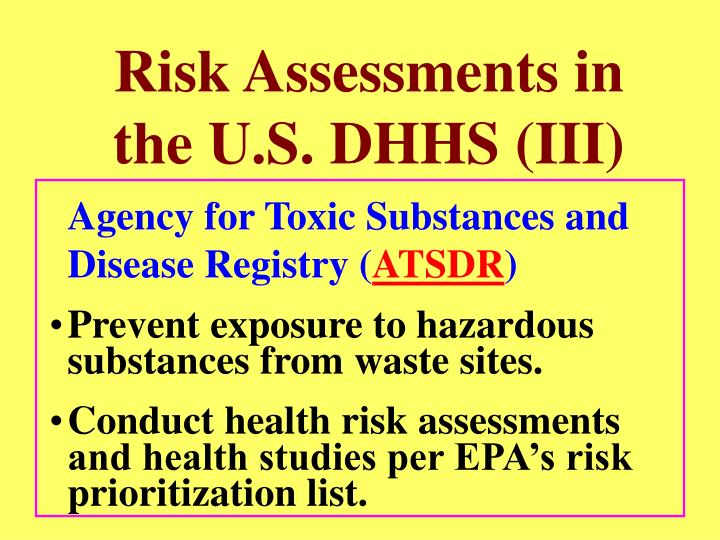 Risk Assessments in the U.S. DHHS (III)