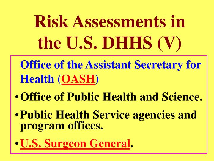 Risk Assessments in the U.S. DHHS (V)