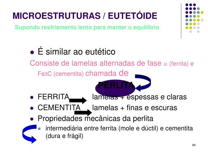 MICROESTRUTURAS / EUTETÓIDE