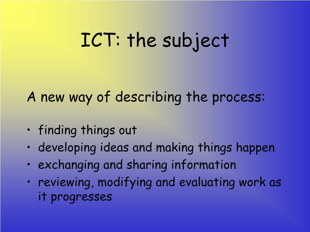 ICT: the subject