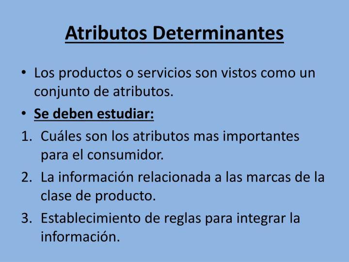 Atributos Determinantes