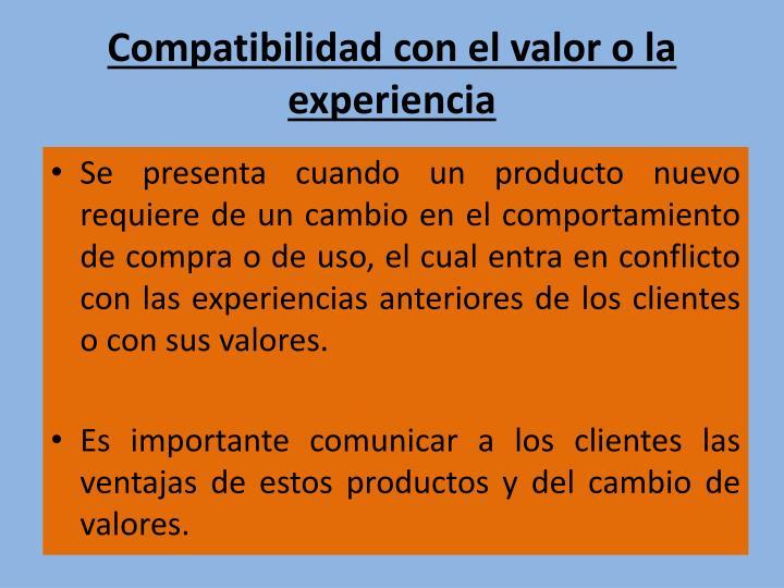 Compatibilidad con el valor o la experiencia