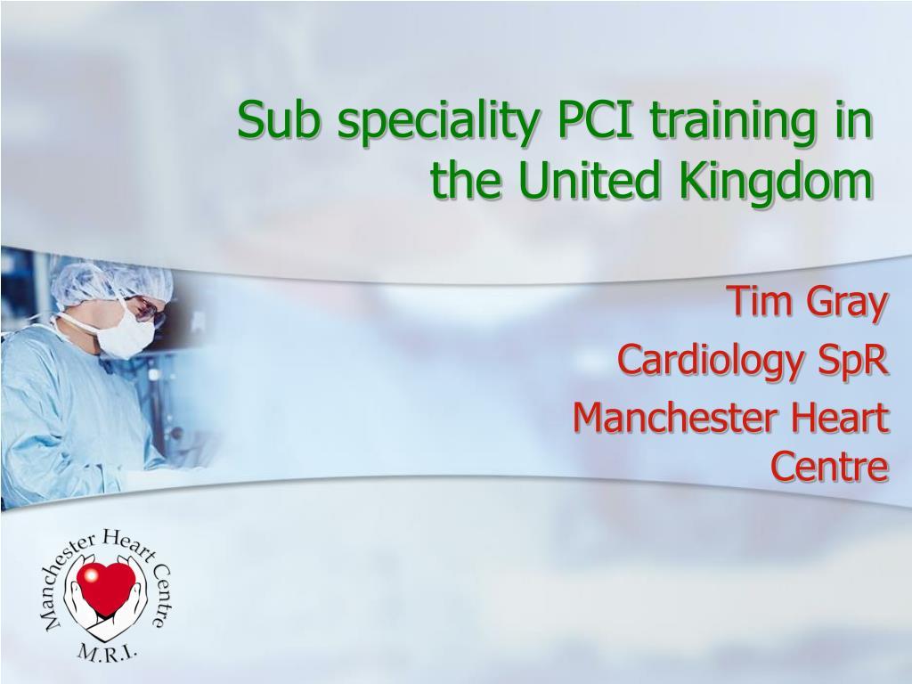 Sub speciality PCI training in the United Kingdom