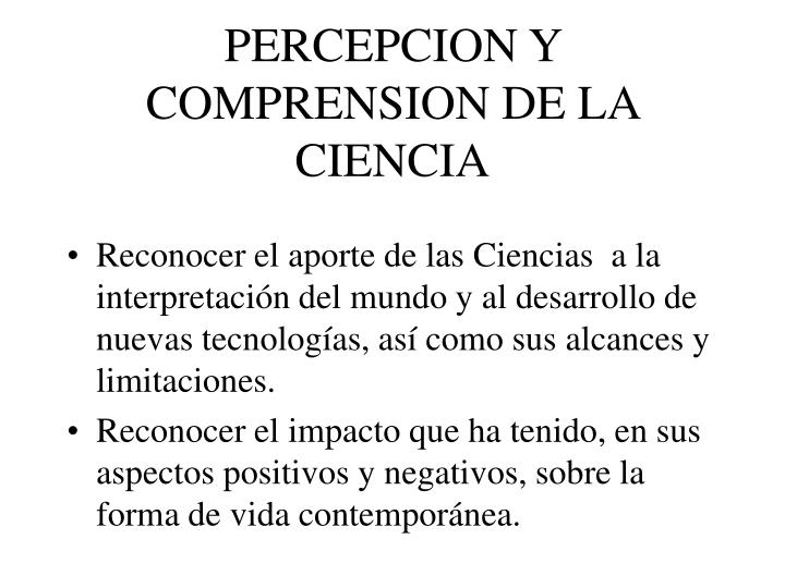 PERCEPCION Y COMPRENSION DE LA CIENCIA