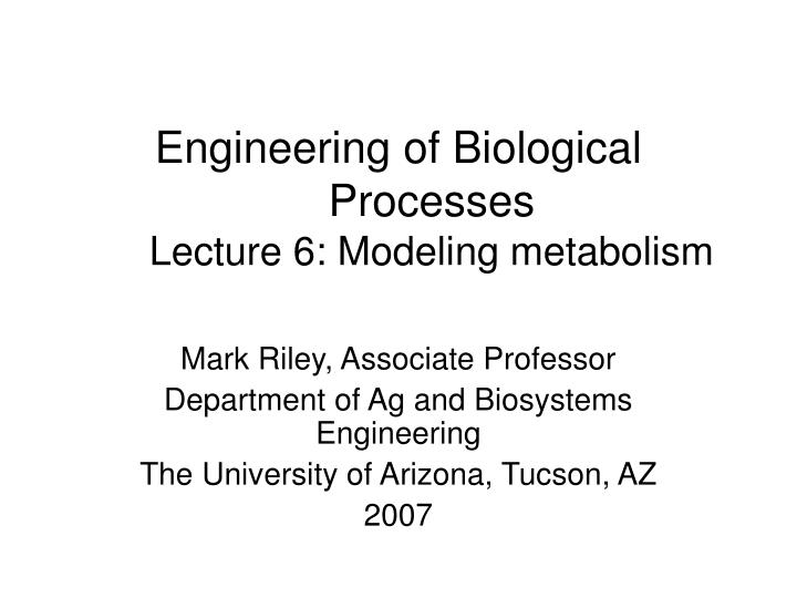 Engineering of biological processes lecture 6 modeling metabolism