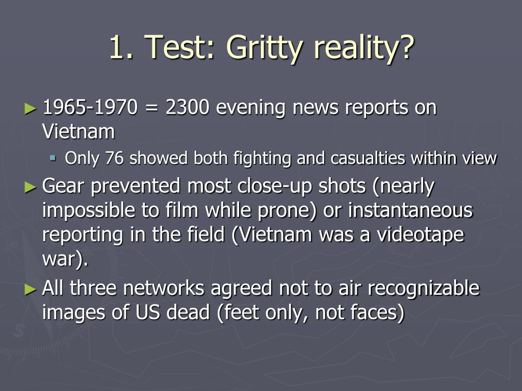 1. Test: Gritty reality?