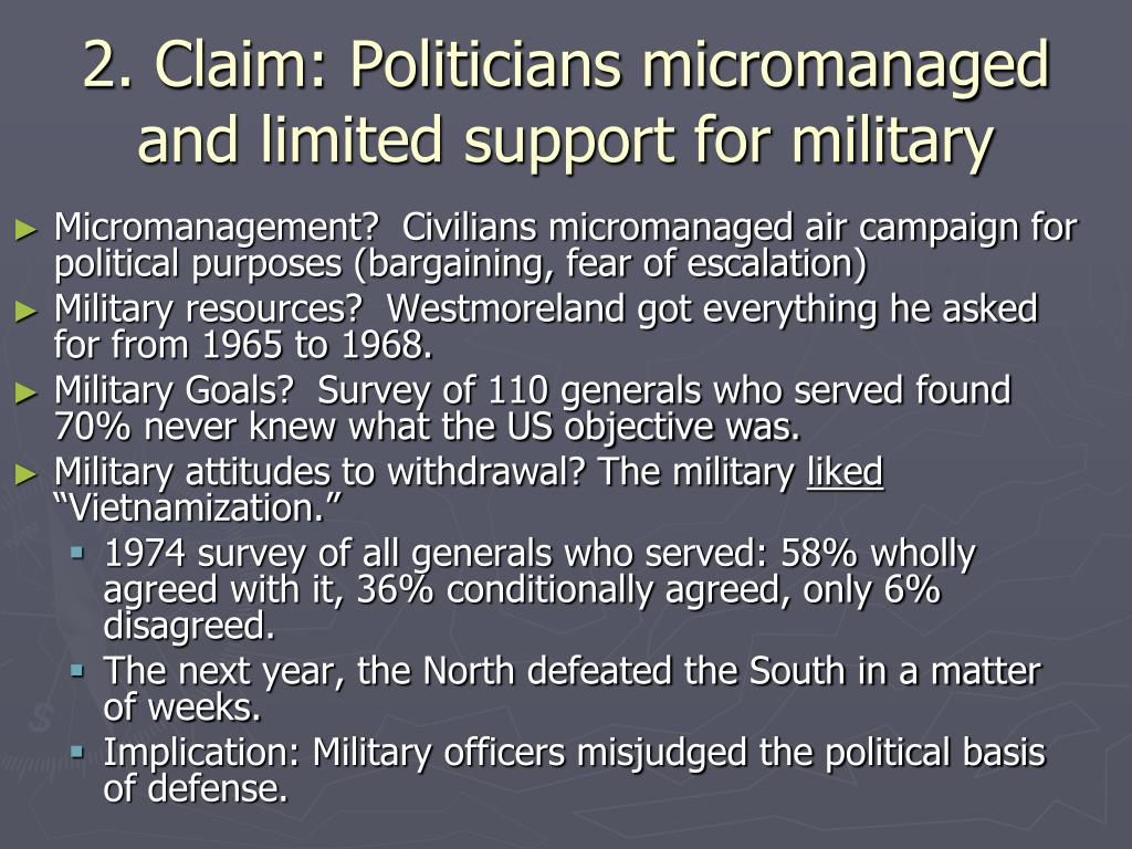 2. Claim: Politicians micromanaged and limited support for military