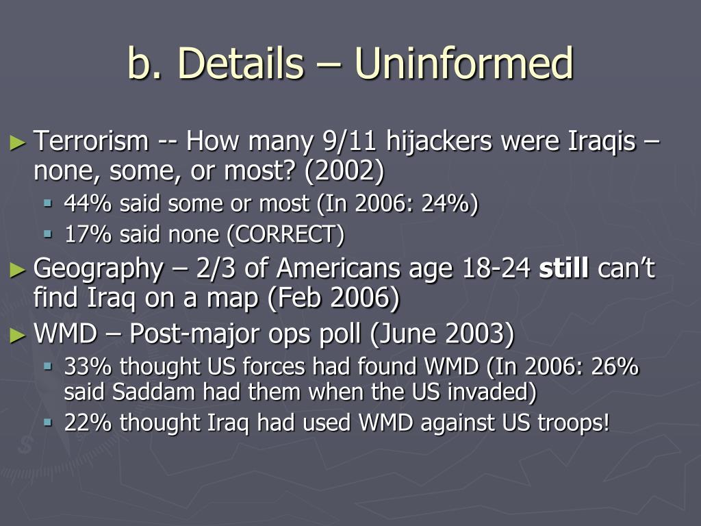b. Details – Uninformed