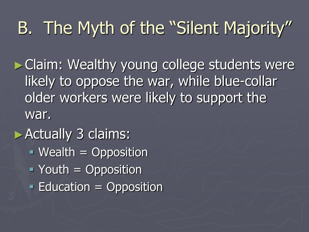 "B.  The Myth of the ""Silent Majority"""