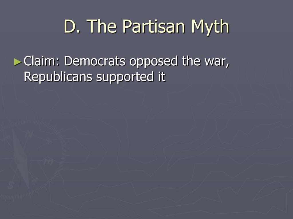 D. The Partisan Myth