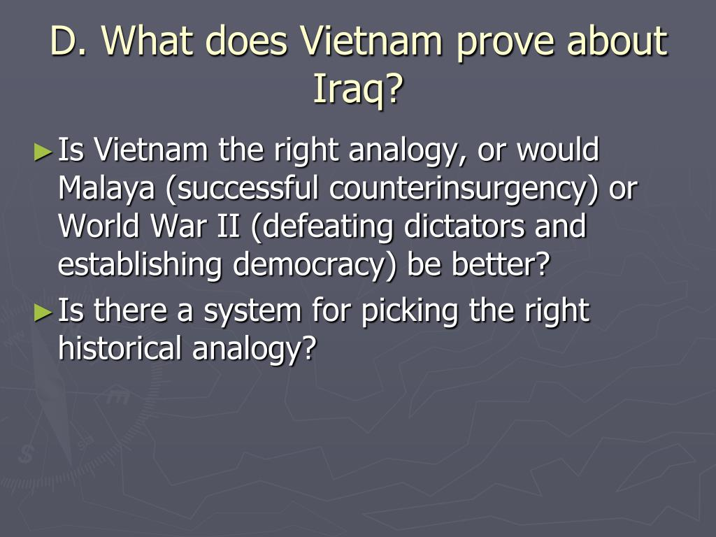 D. What does Vietnam prove about Iraq?