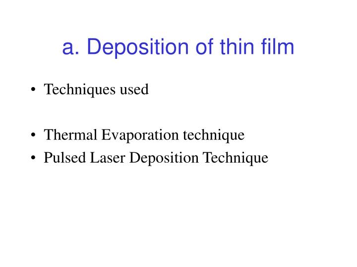 a. Deposition of thin film