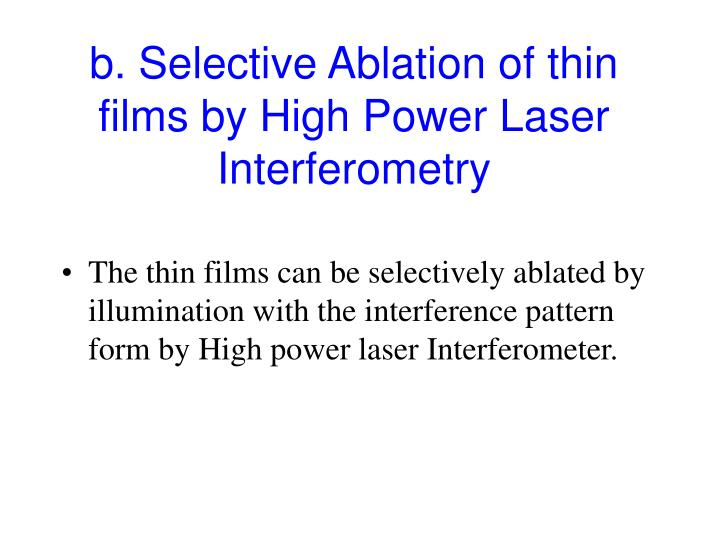 b. Selective Ablation of thin films by High Power Laser Interferometry