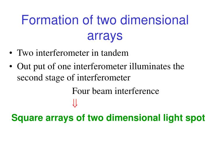 Formation of two dimensional arrays