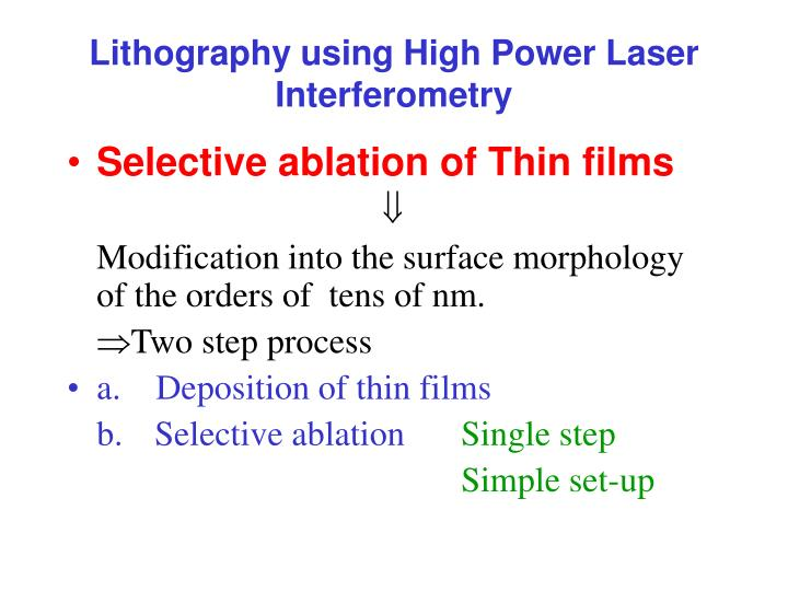 Lithography using High Power Laser Interferometry