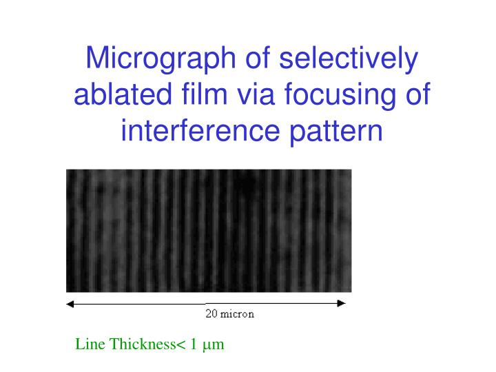 Micrograph of selectively ablated film via focusing of interference pattern
