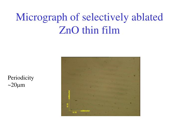 Micrograph of selectively ablated ZnO thin film