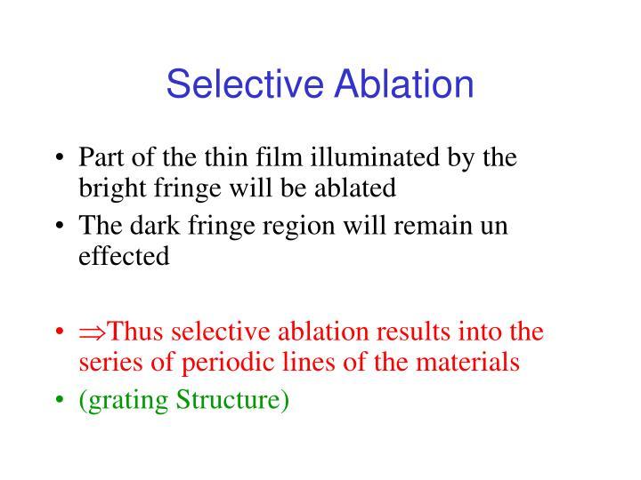 Selective Ablation