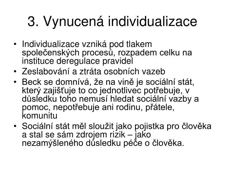 3. Vynucen individualizace