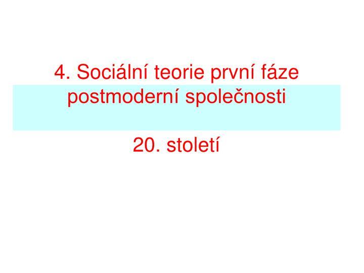 4. Sociln teorie prvn fze postmodern spolenosti