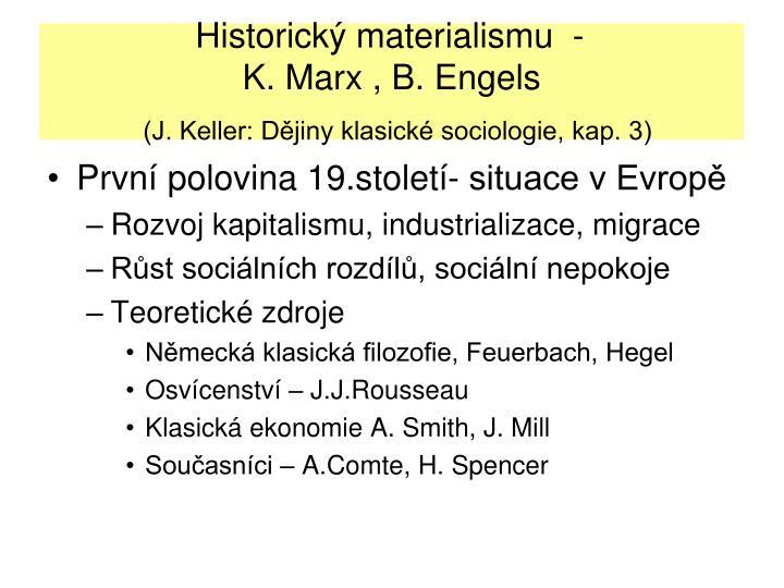 Historick materialismu  -                            K. Marx , B. Engels