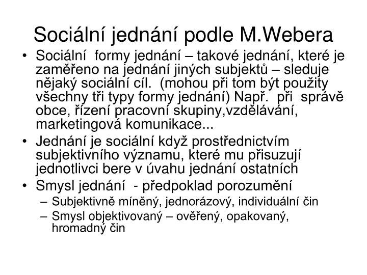 Sociln jednn podle M.Webera