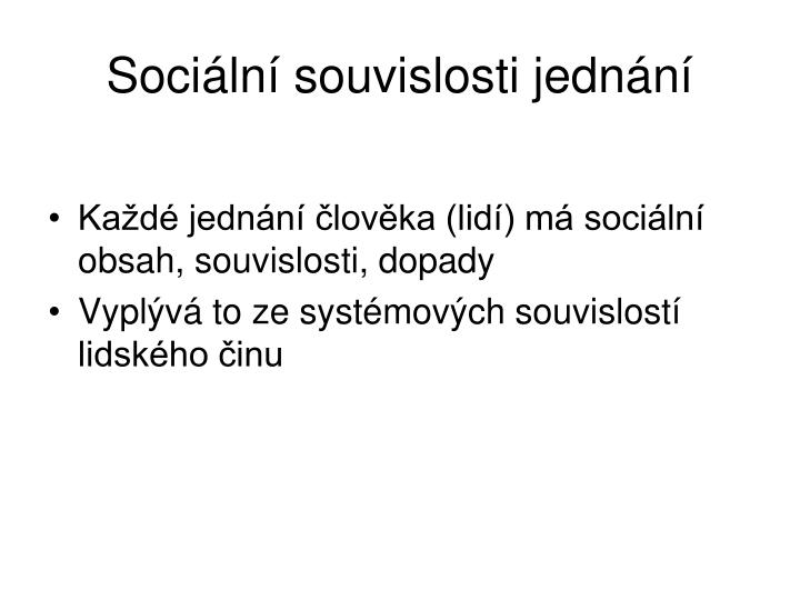 Sociln souvislosti jednn