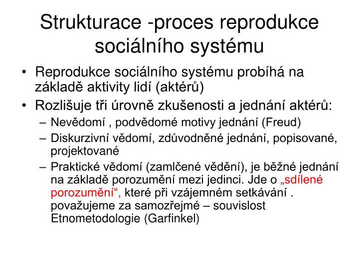 Strukturace -proces reprodukce socilnho systmu