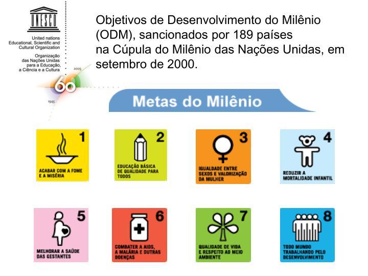 Objetivos de Desenvolvimento do Milênio (ODM), sancionados por 189 países